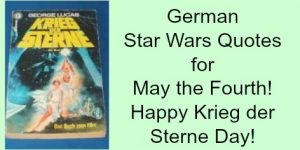 German Star Wars Quotes for May the Fourth! Happy Krieg der Sterne Day!