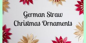 German Straw Christmas Ornaments -To Buy or Make