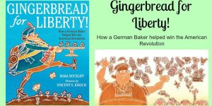 The Gingerbread for Liberty Book- The Story of a German American Hero during the Revolution