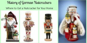 History of German Nutcrackers & Where to Get a Nutcracker for Your Home!