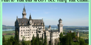 History of Neuschwanstein Castle- Plan to Visit this MUST SEE Fairy Tale Castle!