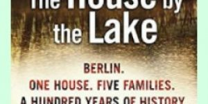 The House By the Lake by Thomas Harding- History that Reads like a Novel!