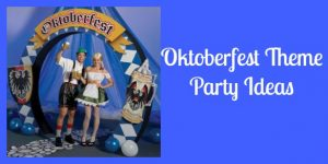 Oktoberfest Theme Party Ideas- Plan Your Oktoberfest Party!