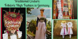 Traditional Couture; Folkloric High Fashion in Germany- Amazing Pictures of German Clothes