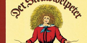 Der StruwwelPeter (in English)- How German Parents Kept Kids in Line