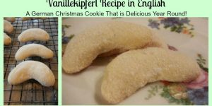 Vanillekipferl Recipe in English- A German Christmas Cookie That is Delicious Year Round!