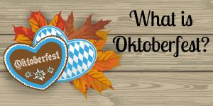 What is the Oktoberfest in Germany? How did it get Started? And how is it Celebrated?