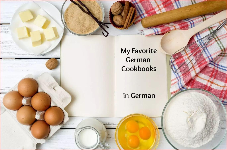 My Favorite German Cookbooks in GERMAN