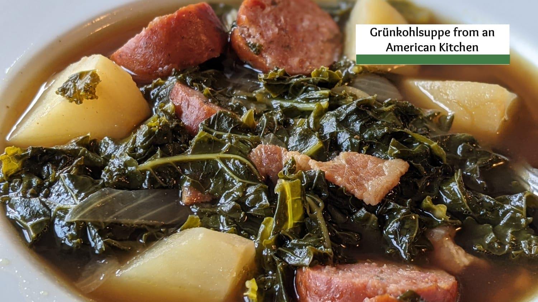 Grünkohlsuppe Recipe from an American Kitchen- Denglish Kale Soup