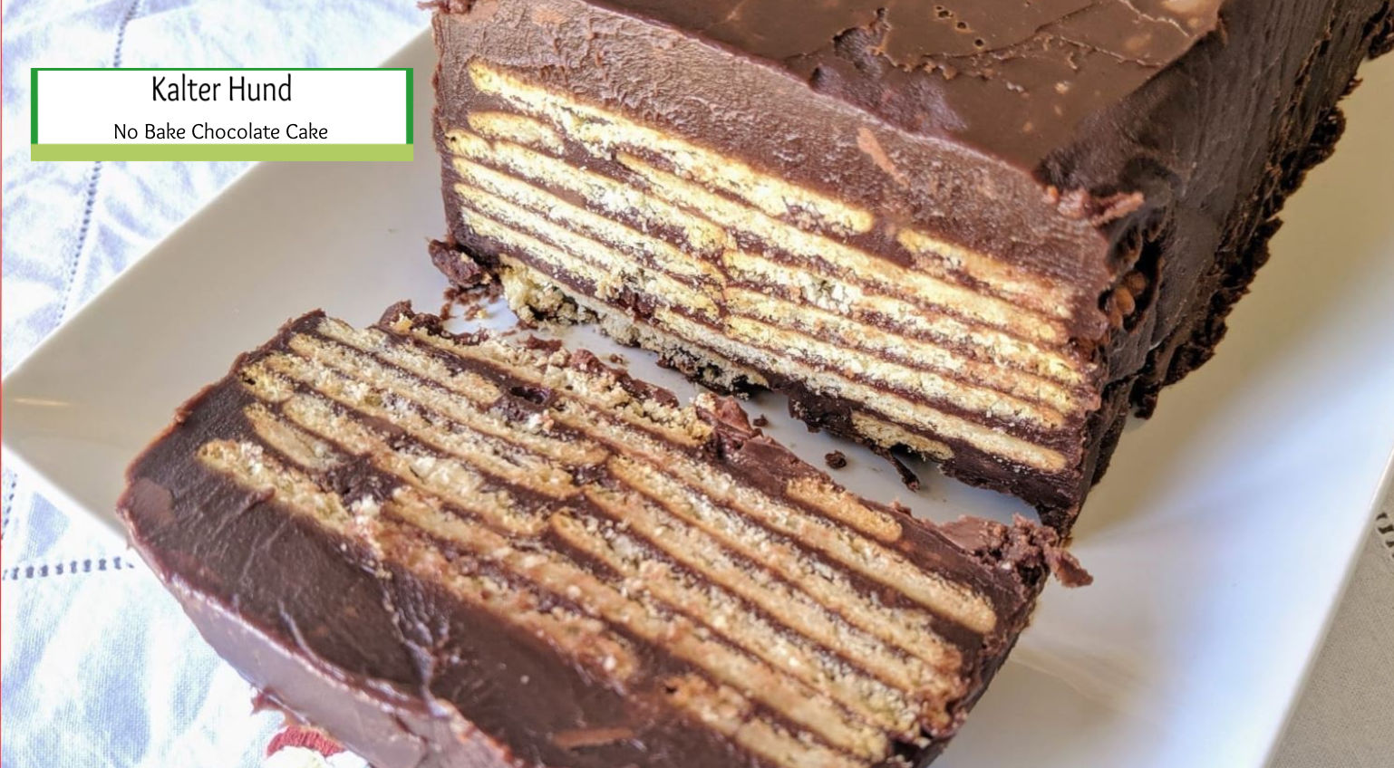 Kalter Hund Recipe – A Delicious No Bake Chocolate Biscuit Cake