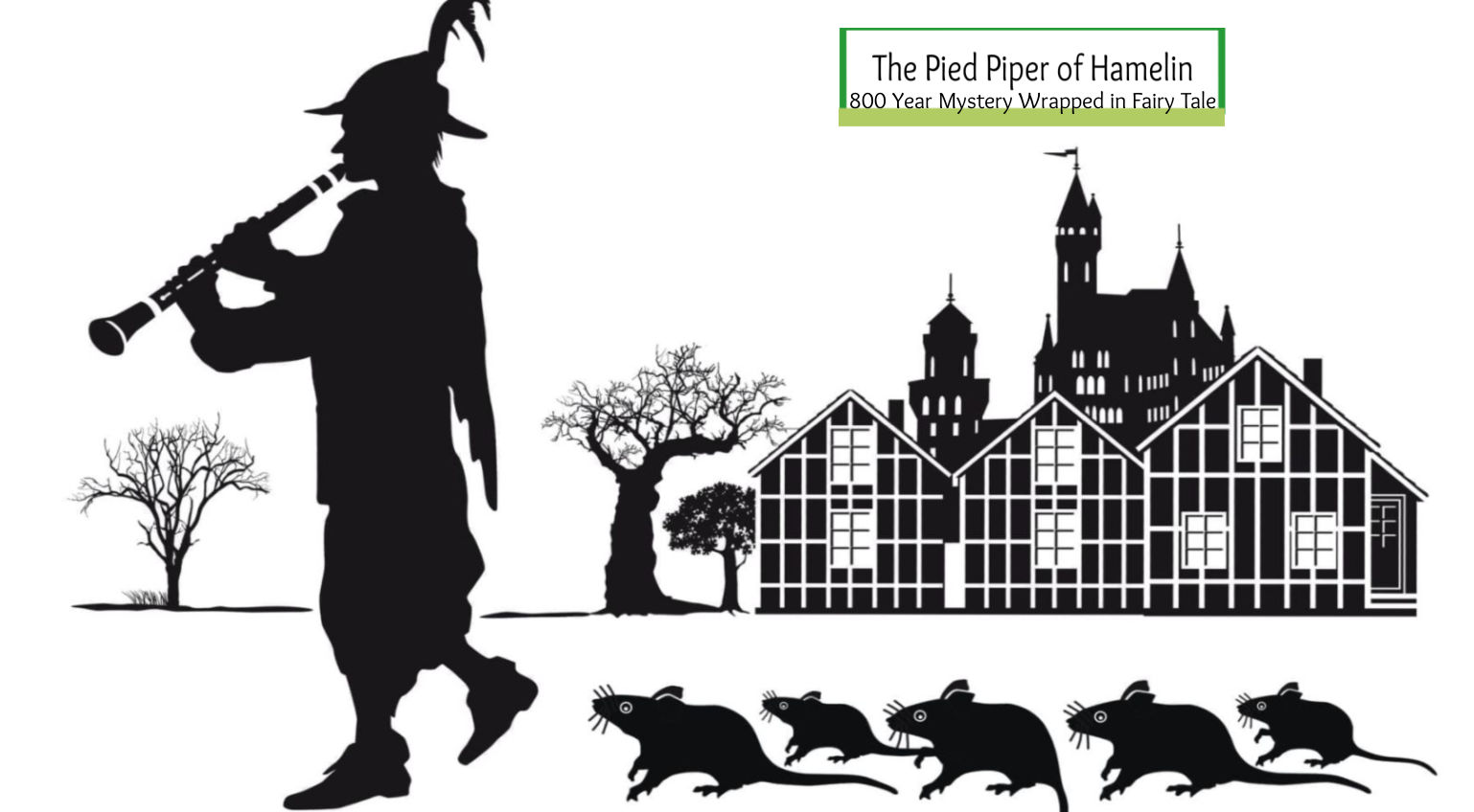 The Pied Piper of Hamelin Story-800 Year Mystery Wrapped in Fairy Tale