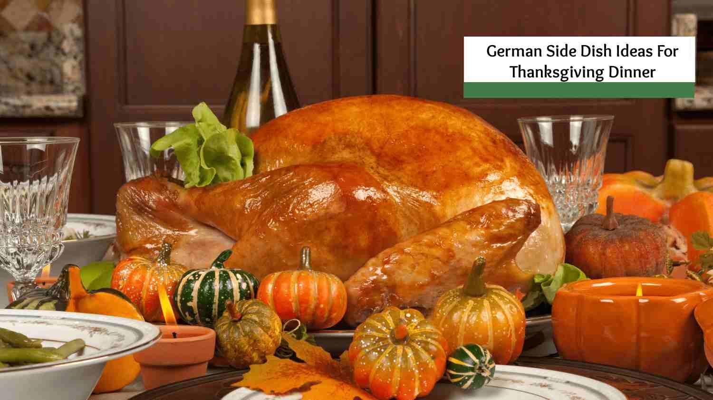 German Side Dish Ideas for Thanksgiving Dinner