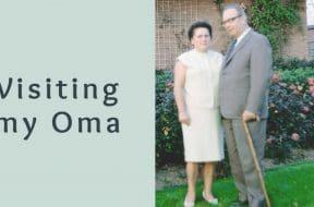visiting my oma