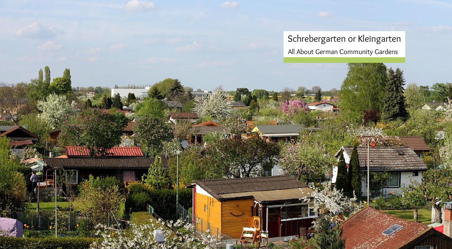 What is a Schrebergarten or Kleingarten? Germany's Little Gardens